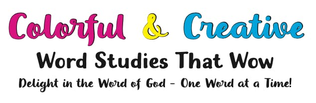 Colorful & Creative Word Studies that Wow!