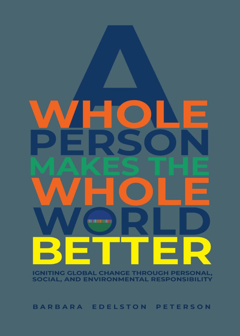 A Whole Person Makes the Whole World Better 1