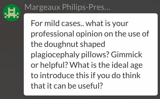 For mild cases.. what is your professional opinion on the use of the doughnut shaped plagiocephaly pillows? Gimmick or helpful? What is the ideal age to introduce this if you do think that it can be useful?