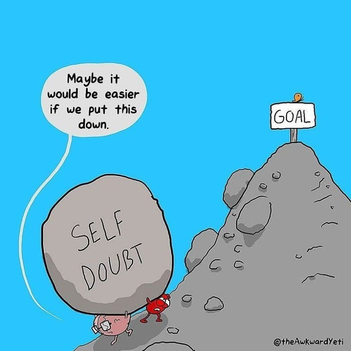Such a brilliant illustration of how crippling self doubt can be...    (credit: @theawkwardyeti)