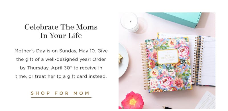 Celebrate the moms in your life.