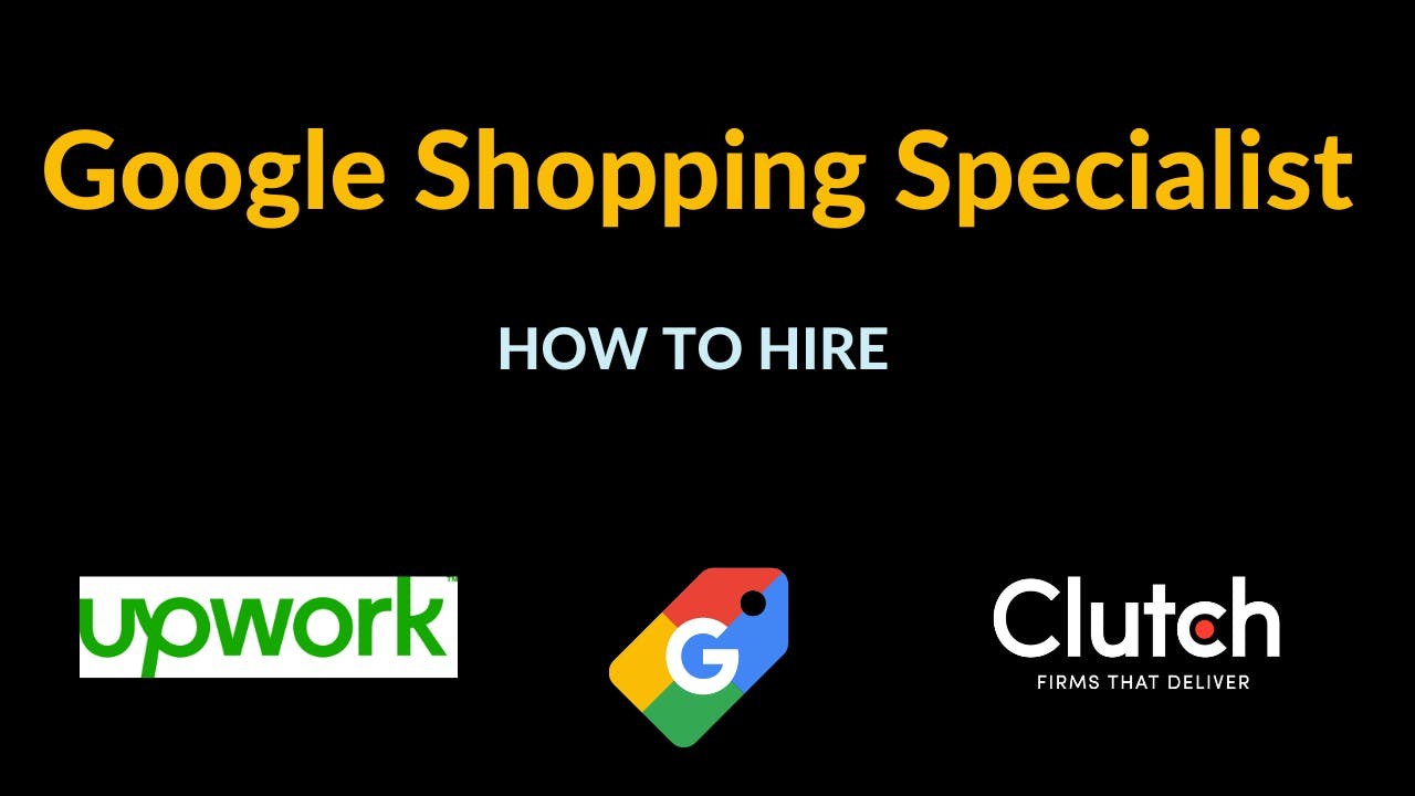 How to hire a Google shopping specialist