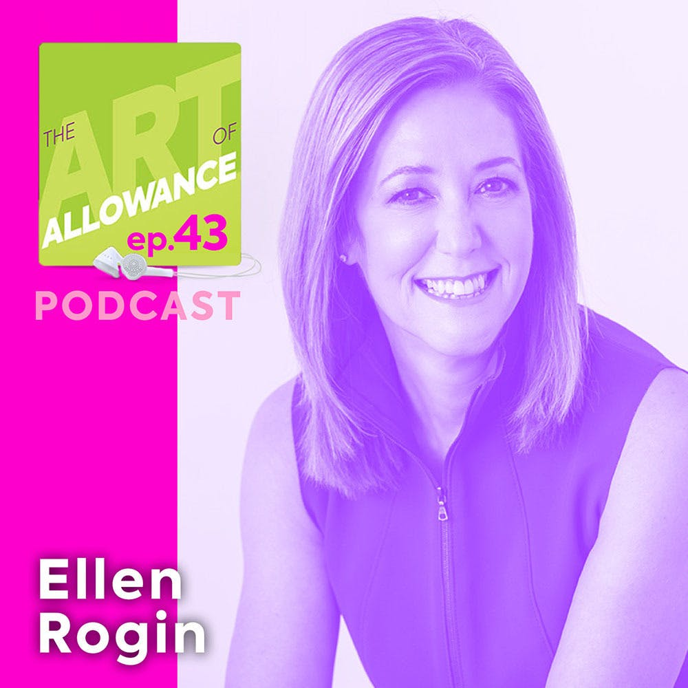 Ellen Rogin on The Art of Allowance Podcast