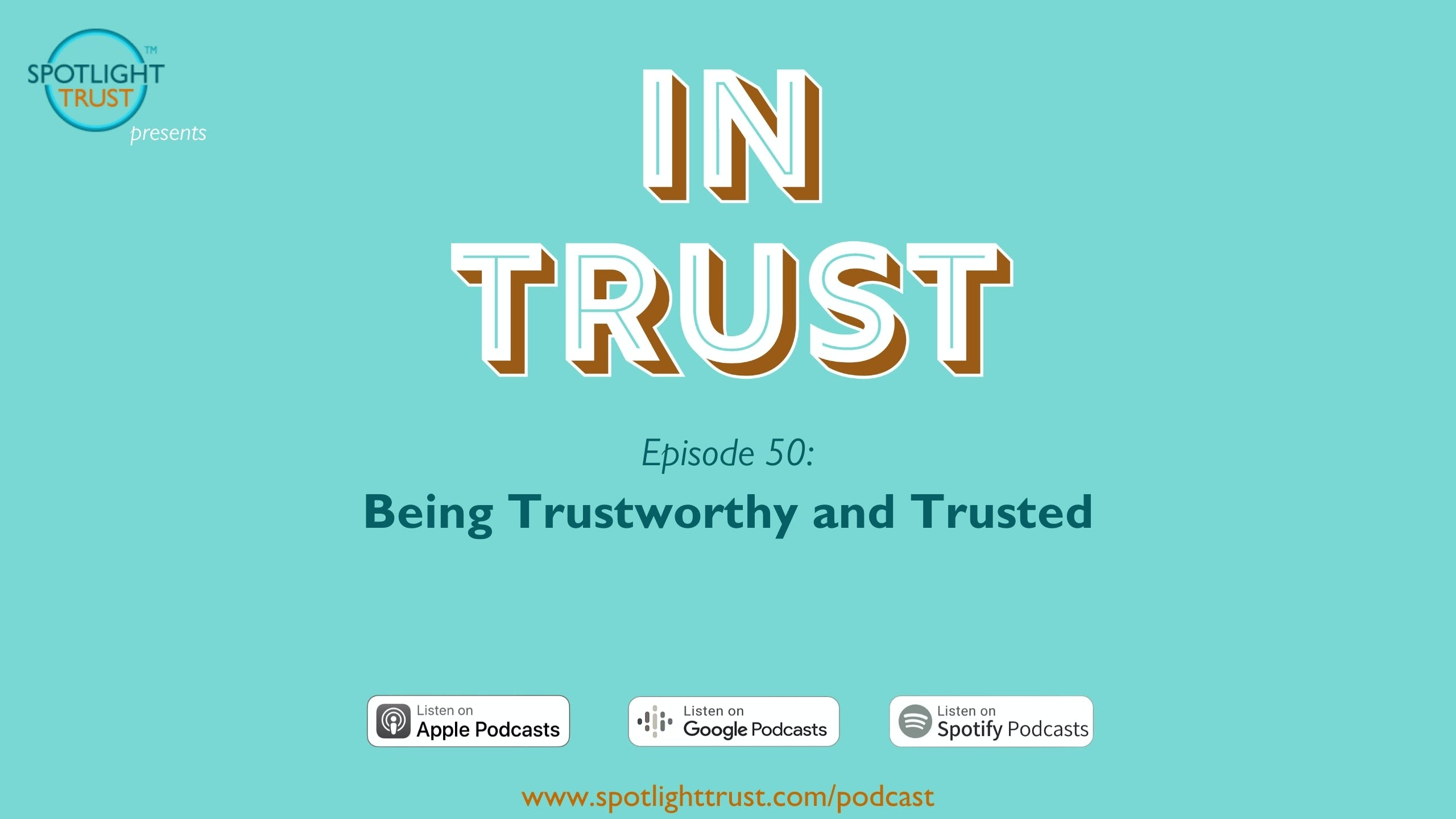 In Trust podcast episode 50: Being Trustworthy and Trusted