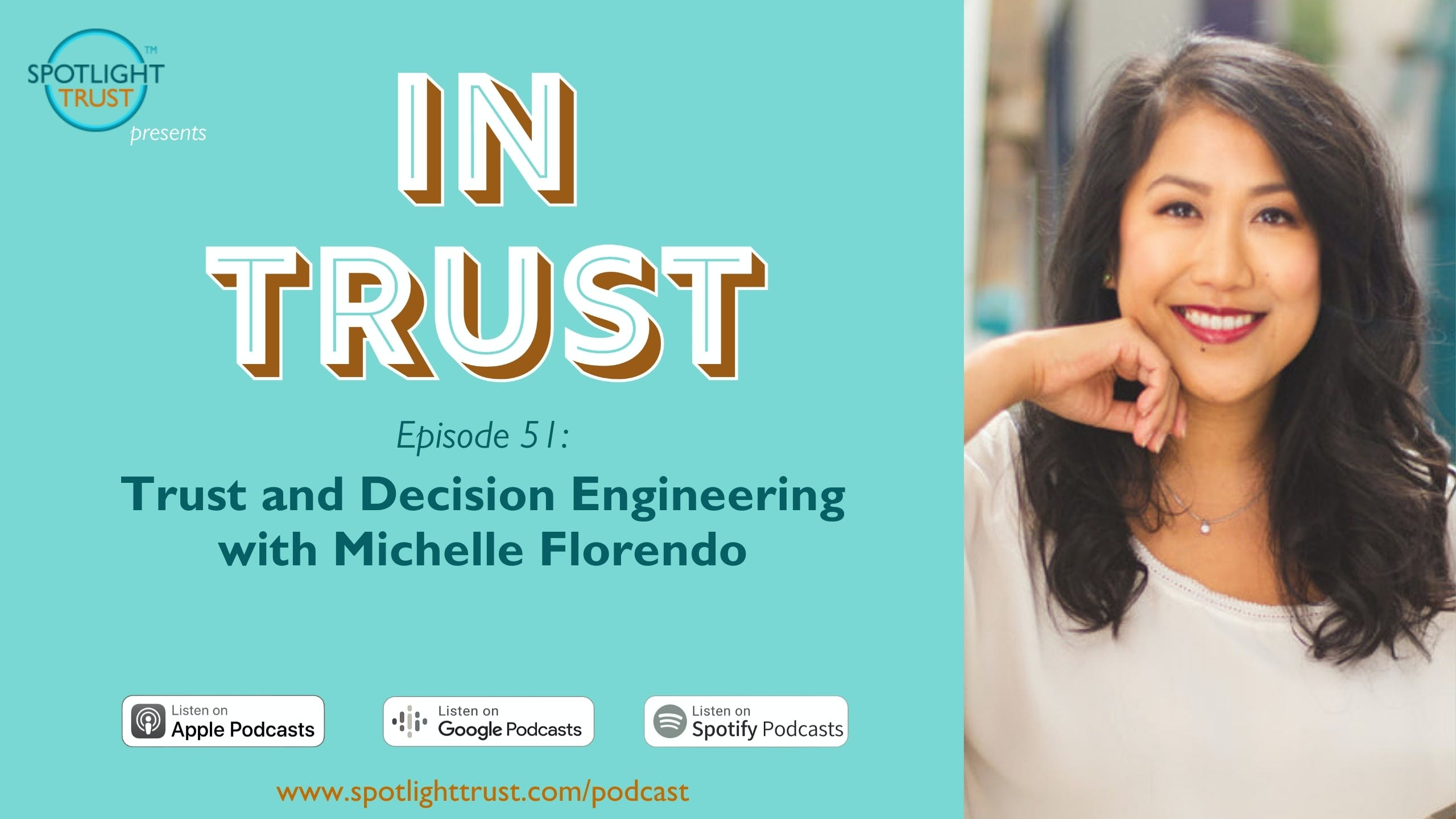 In Trust podcast episode 51: Trust and Decision Engineering with Michelle Florendo