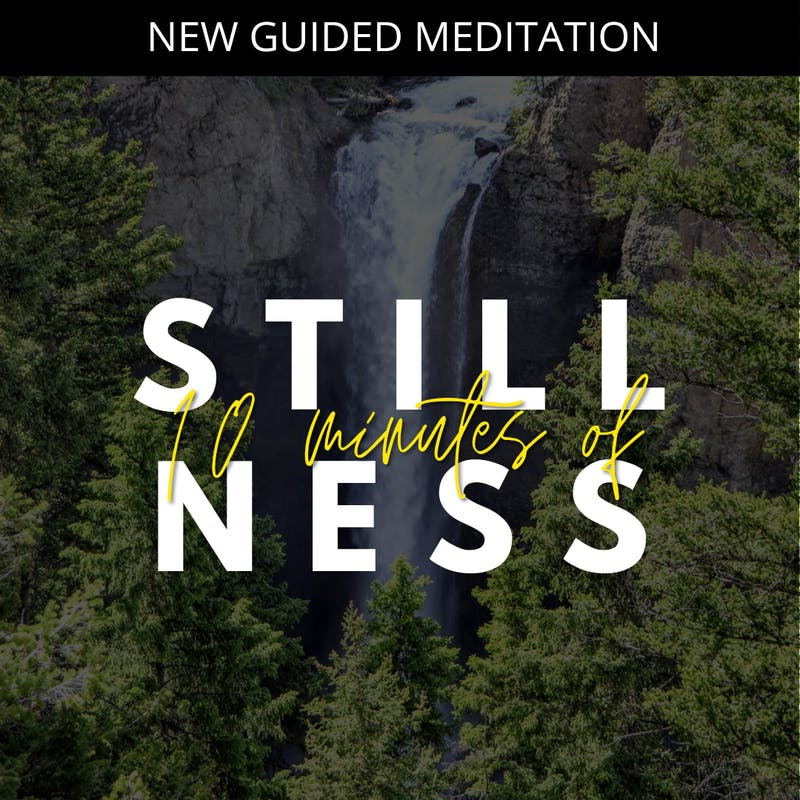 10 Minutes of Stillness